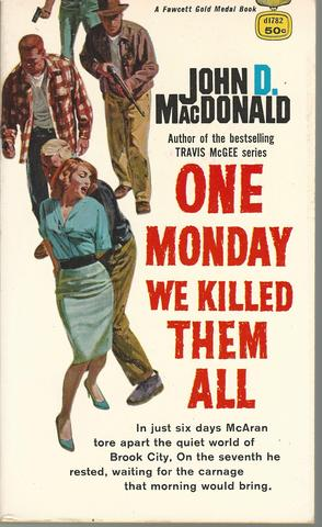 One Monday We Killed Them All, MacDonald, John D.