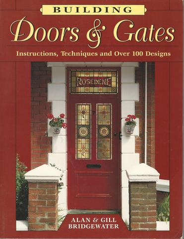 Building Doors & Gates: Instructions, Techniques and Over 100 Designs, Bridgewater, Alan; Bridgewater, Gill