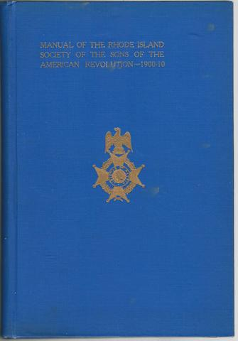 Manual of the Rhode Island society of the Sons of the American revolution, 1910-1920 inclusive ..