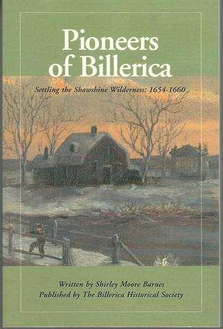 Pioneers of Billerica: Settling the Shawshine Wilderness: 1654-1660