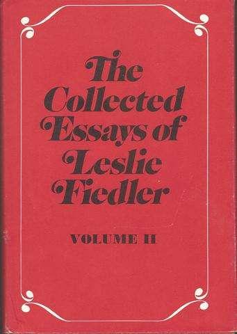 Collected Essays of Leslie Fiedler, Volume II, Fiedler, Leslie A.