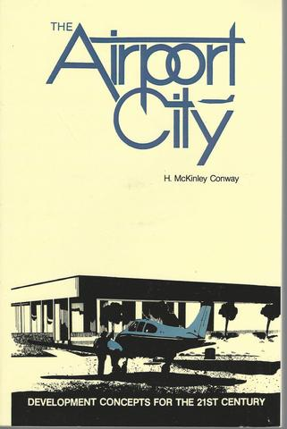 The Airport City: Development Concepts for the 21st Century, Conway, H. McKinley