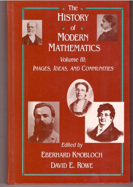 3: The History of Modern Mathematics, Third Edition: Images, Ideas, and Communities (History of Modern Mathematics Vol. III)