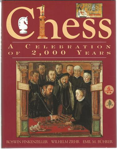 Chess: A Celebration of 2,000 Years, Finkenzeller, Roswin; Zieher, Wilhelm; Buhrer, Emil M.