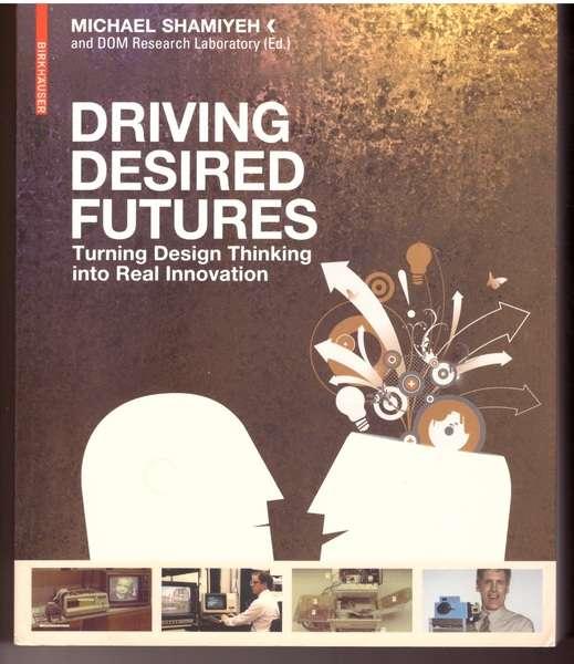 Driving Desired Futures, Shamiyeh, Michael