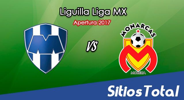 Ver Monterrey vs Monarcas Morelia en Vivo – Vuelta Semifinal – Online, Por TV, Radio en Linea, MxM – Apertura 2017 Liga MX