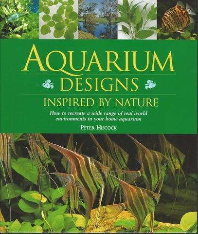Aquarium Designs Inspired by Nature, Hiscock, Peter