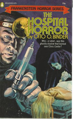 The Hospital Horror, Binder, Otto O