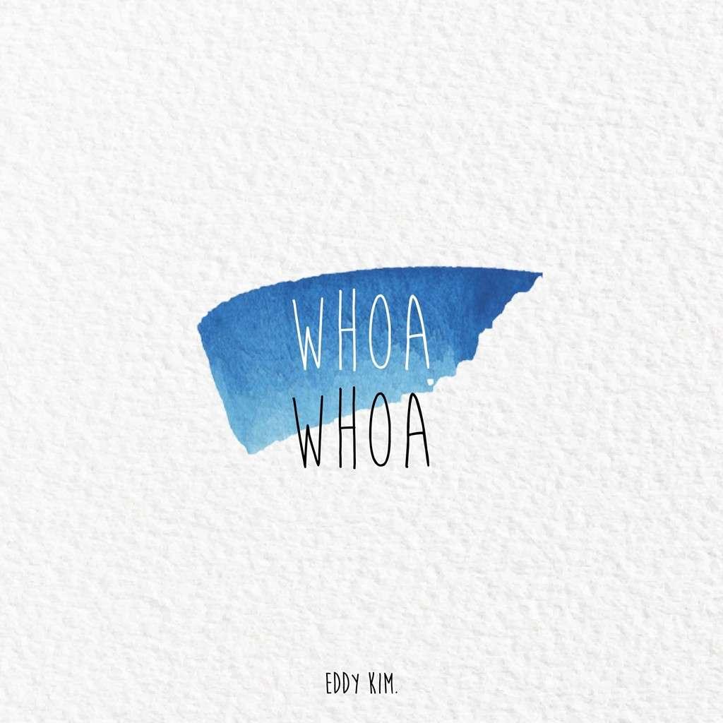 [Single] Eddy Kim – Whoa Whoa (MP3)