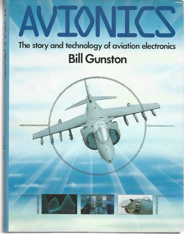 Avionics: Story and Technology of Aviation Electronics, Bill Gunston
