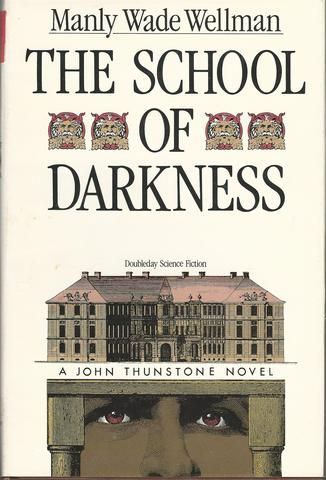 The School of Darkness, Wellman, Manly Wade