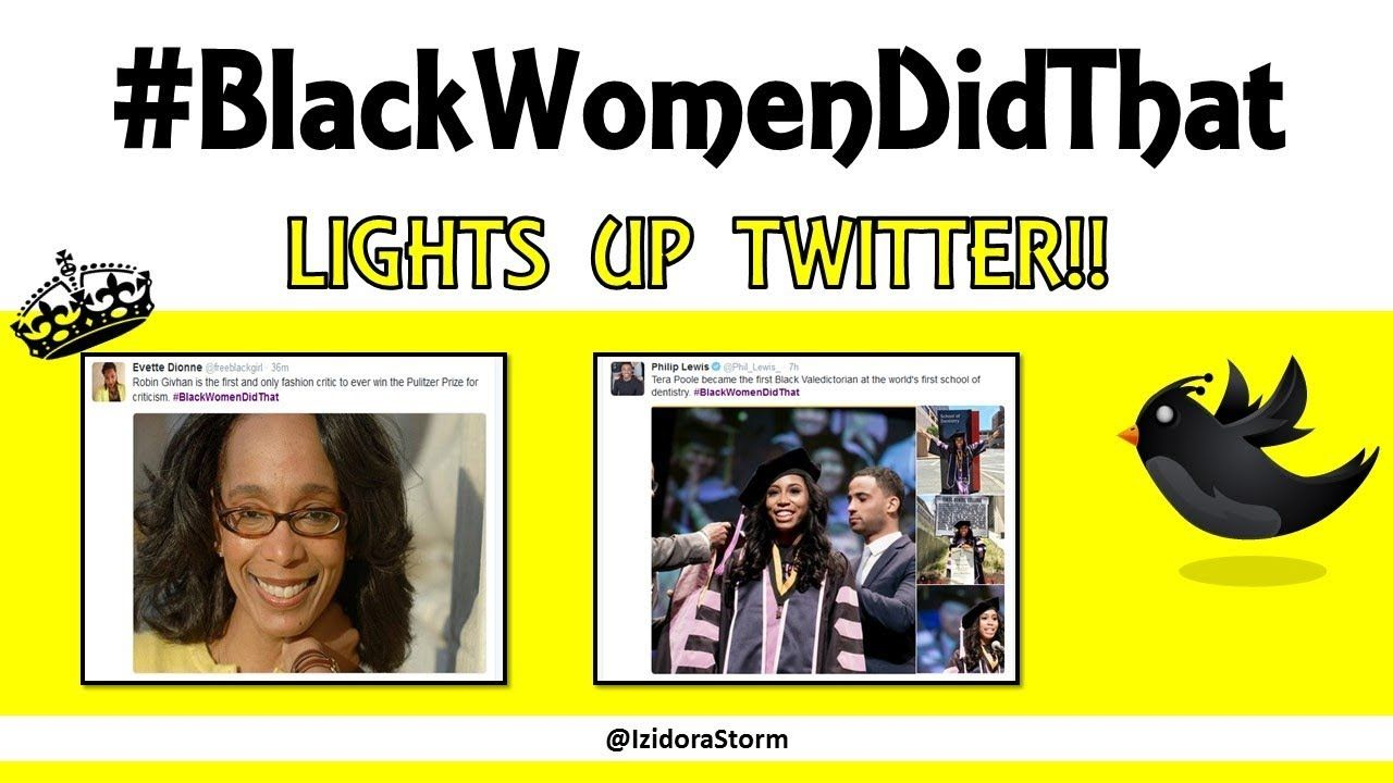 🔥 #BlackWomenDidThat Lights Up Twitter!