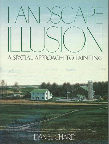 Landscape Illusion: A Spatial Approach to Painting, Chard, Daniel