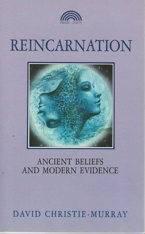 Reincarnation: Ancient Beliefs and Modern Evidence, Christie-Murray, David