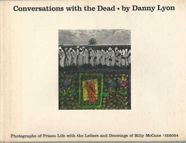 Conversations with the dead: Photos. of prison life, with the letters and drawings of Billy McCune #122054, Lyon, Danny