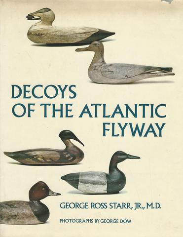 Decoys of the Atlantic Flyway, Starr, George Ross
