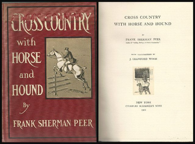 Cross country with horse and hound. by Frank Sherman Peer wi, Peer. Frank Sherman.