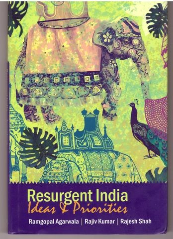Resurgent India: Ideas and Priorities, Agarwala, Ramgopal; Kumar, Rajiv; Shah, Rajesh