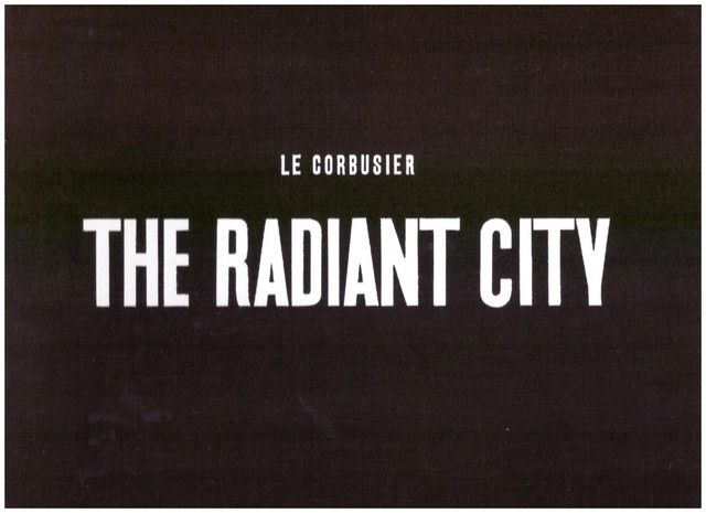 The Radiant City, Corbusier