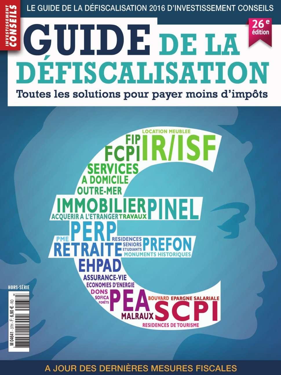 Investissement Conseils Hors-Série 37 - Guide de La Défiscalisation 2016