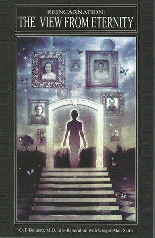 Reincarnation: The View from Eternity, Bonnett, O T