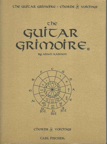 The Guitar Grimoire: A Compendium of Guitar Chords and Voicings, Adam Kadmon
