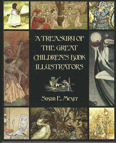 A Treasury of the Great Children's Book Illustrators, Meyer, Susan E.
