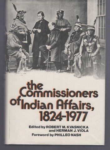 The Commissioners of Indian Affairs, 1824-1977