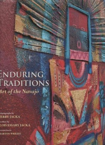 Enduring Traditions: Art of the Navajo, Jacka, Lois Essary; Jacka, Jerry D.