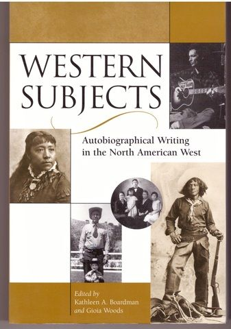 Western Subjects: Autobiographical Writing In North American West