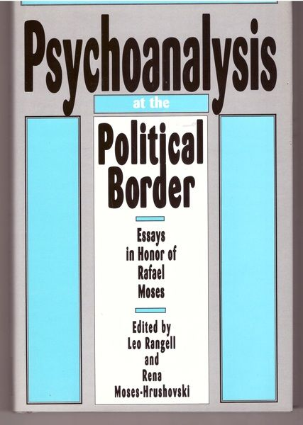 Psychoanalysis at the Political Border: Essays in Honor of Rafael Moses