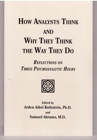 How Analysts Think: Reflections on Three Psychoanalytic Hours