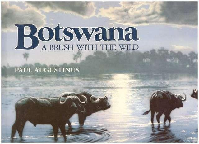 Botswana: A Brush with the Wild, Augustinus, Paul