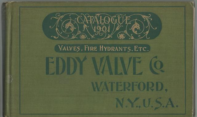 1901 Catalogue of Eddy Valve Co. Waterford NY, Valves, Fire Hydrants, Eddy Valve