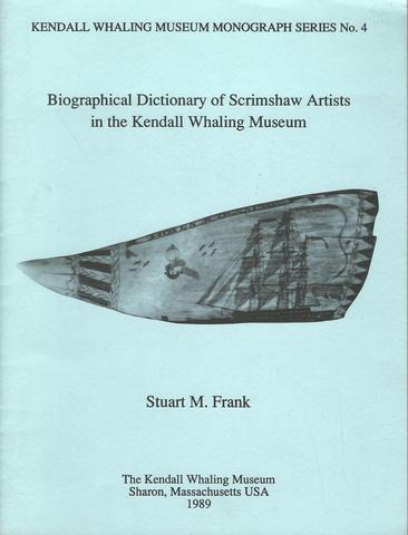 Biographical dictionary of scrimshaw artists in the Kendall Whaling Museum (Kendall Whaling Museum monograph series), Frank, Stuart M