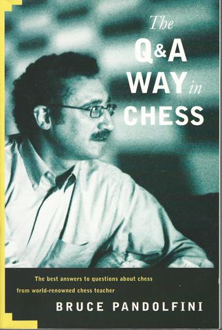 Q&A Way in Chess, Pandolfini, Bruce