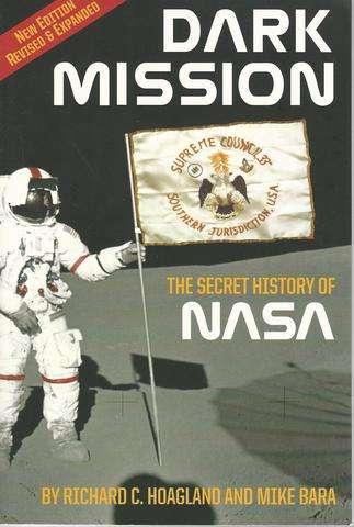 Dark Mission: The Secret History of NASA, Enlarged and Revised Edition, Hoagland, Richard C.; Bara, Mike