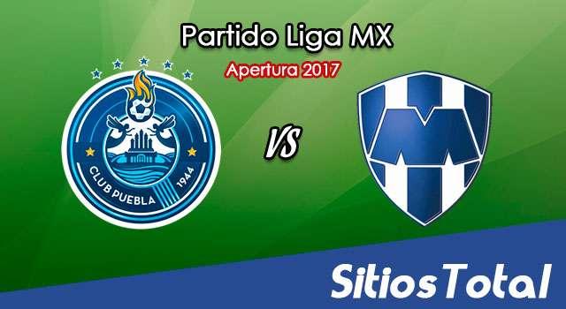 Ver Puebla vs Monterrey en Vivo – Online, Por TV, Radio en Linea, MxM – Apertura 2017 Liga MX