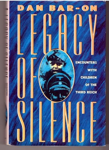 Legacy of Silence: Encounters with Children of the Third Reich, Bar-On, Dan