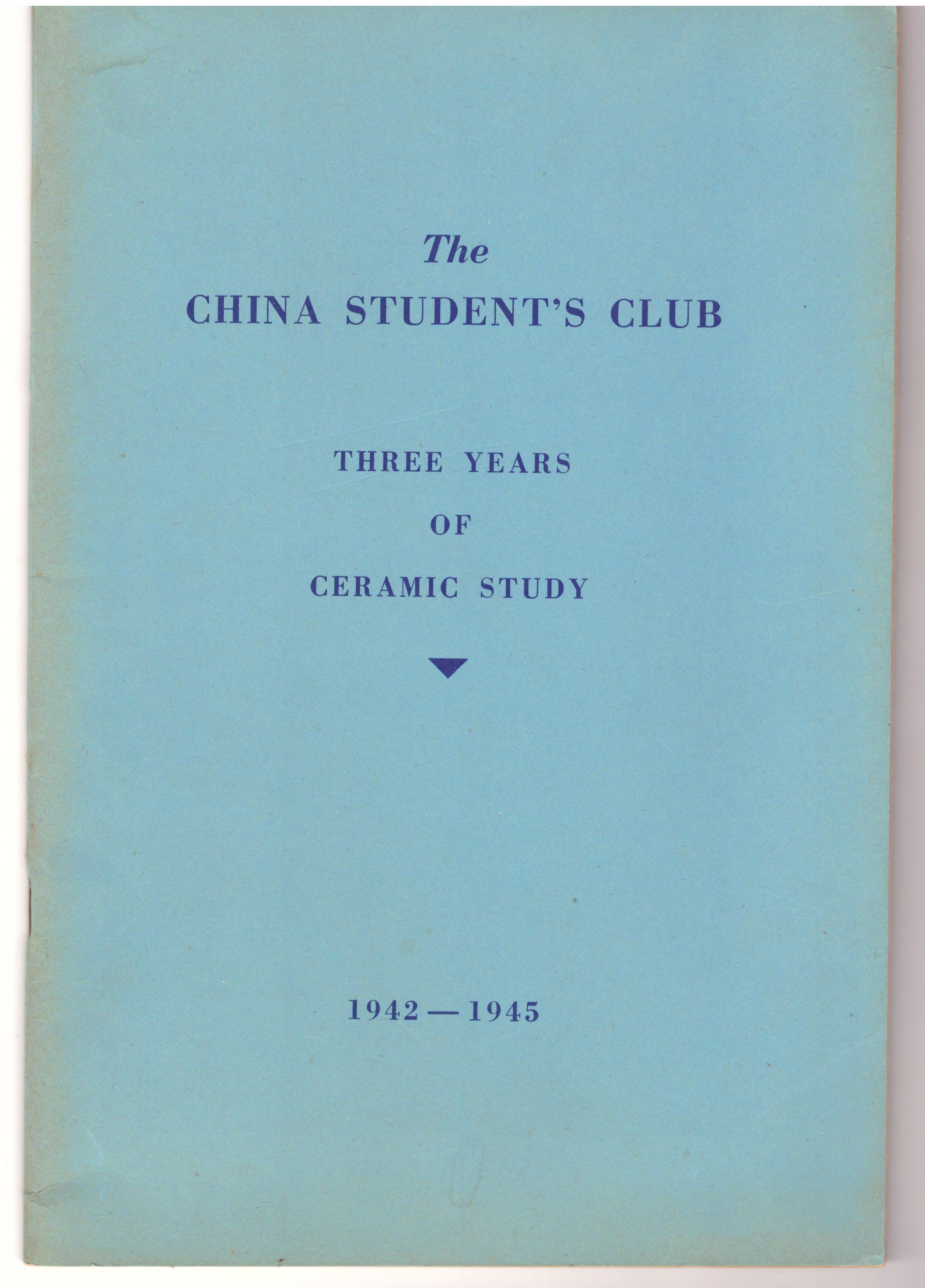 The China Student's Club - 3 Years of Ceramic Study 1942-1945, Fittz, Hultman, Waterhouse, Rueter
