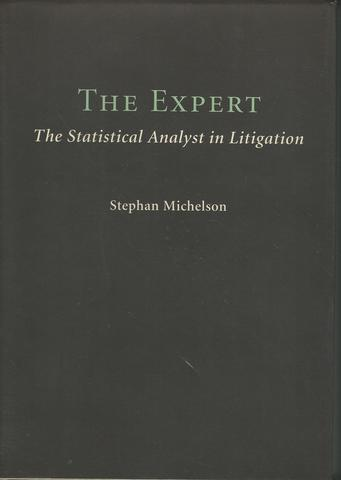 The Expert: The Statistical Analyst in Litigation