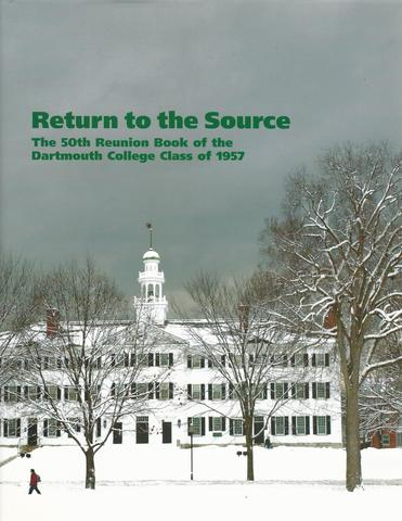 Return to the Source: The 50th Reunion Book of the Dartmouth College Class of 1957, Schwarz, Thomas (ed.)