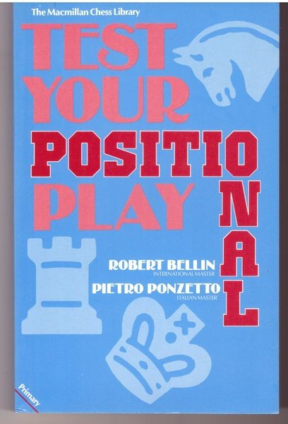 Test Your Positional Play (Macmillan Library of Chess), Bellin, Robert; Ponzetto, Pietro