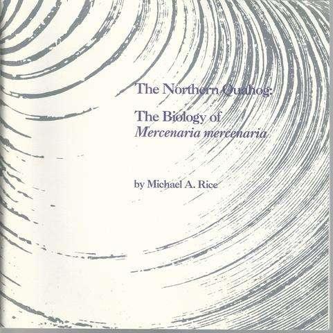 The Northern Quahog: The Biology of Mercenaria Mercenaria, Rice, Michael A.