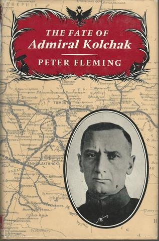 The Fate of Admiral Kolchak, Fleming, Peter