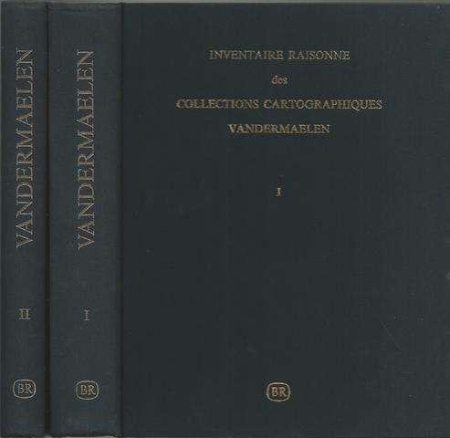 Inventaire Raisonne des Collections Cartographiques Vandermaelen. Two Volumes