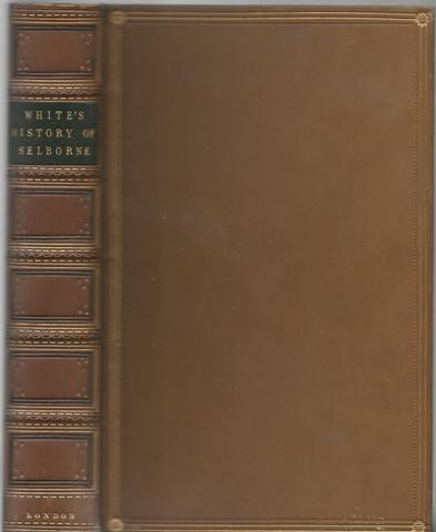 Natural History and Antiquities of Selborne with The Naturalist's Calendar and miscellaneous Observations, Rev Gilbert White, Edward Turner Bennett