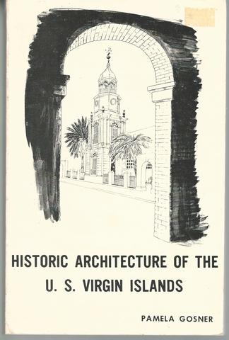 Plantation and Town: Historic Architecture of the United States Virgin Islands, Gosner, Pamela W