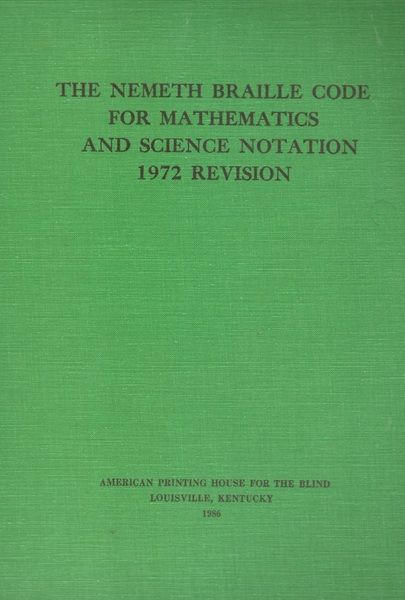 THE NEMETH BRAILLE CODE FOR MATHEMATICS AND SCIENCE NOTATION 1972 REVISION, Blank