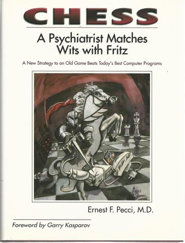 Chess: A Psychiatrist Matches Wits with Fritz, Pecci, Ernest F.